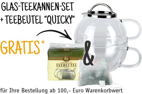 Gratis Glas-Teekannen-Set plus Teebeutel Quicky für Ihre Bestellung ab 100 Euro
