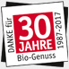 Danke für 30 Jahre Bio-Genuss 1987-2017