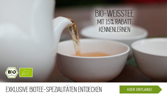 Exklusive Biotee-Spezialitäten entdecken - Bio-Weisstee mit 15% Rabatt kennenlernen - hier entlang!